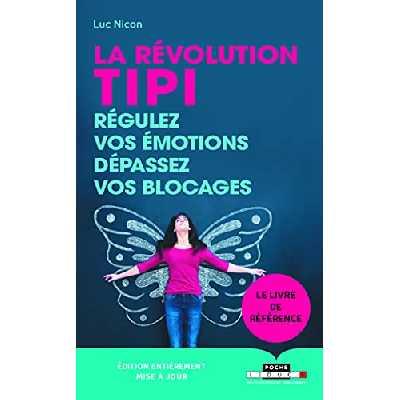 La révolution tipi : Régulez vos émotions, dépassez vos blocages